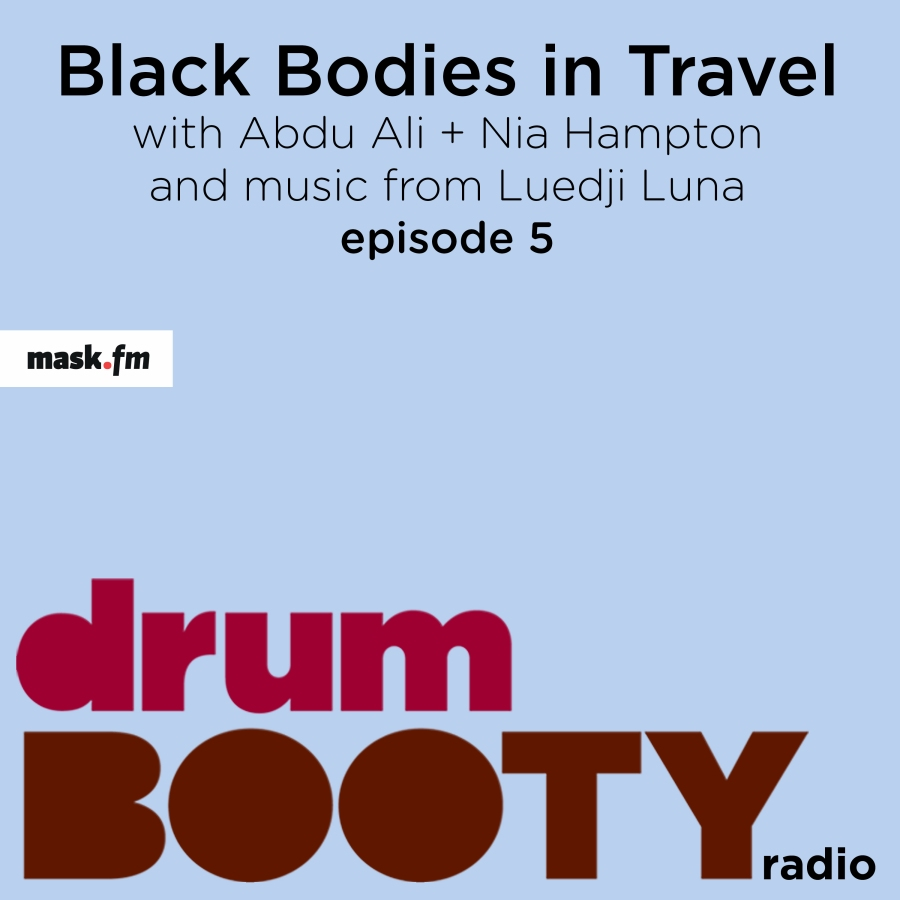 """Black Bodies in Travel"" on drumBOOTY radio"